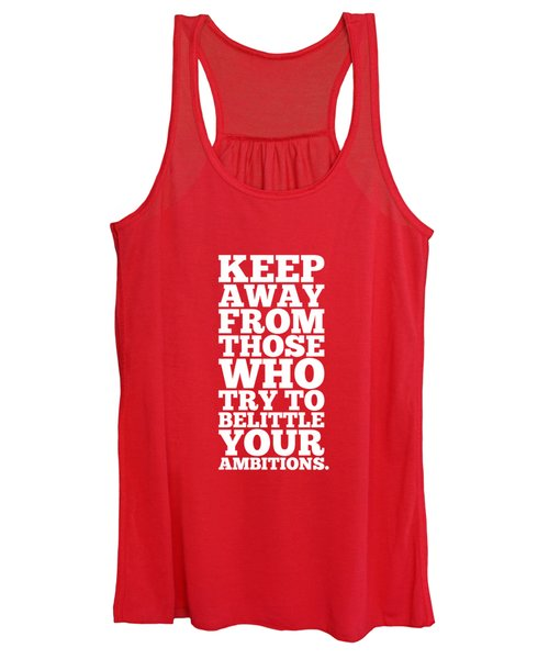 Keep Away From Those Who Try To Belittle Your Ambitions Gym Motivational Quotes Poster Women's Tank Top