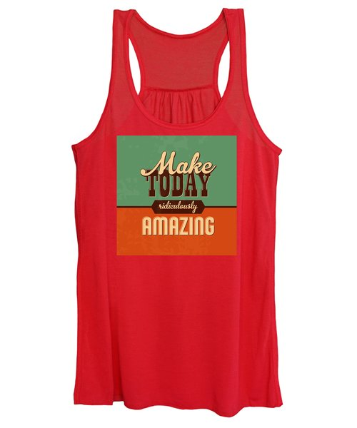 Make Today Ridiculously Amazing Women's Tank Top
