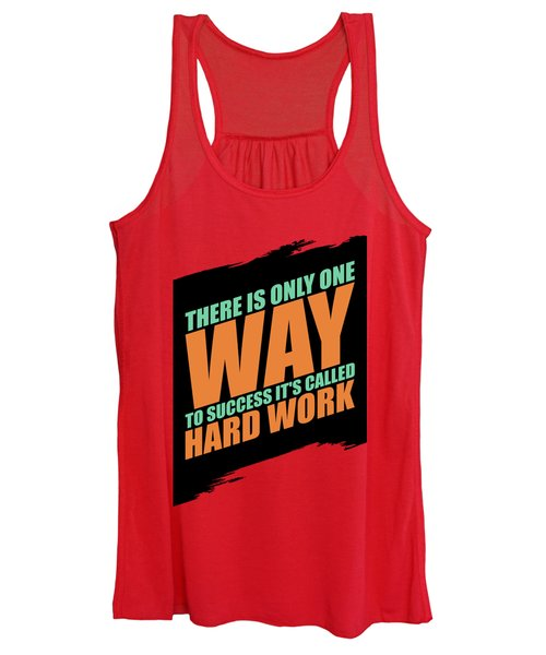There Is Only One Way To Success Its Called Hard Work Gym Motivational Quotes Women's Tank Top