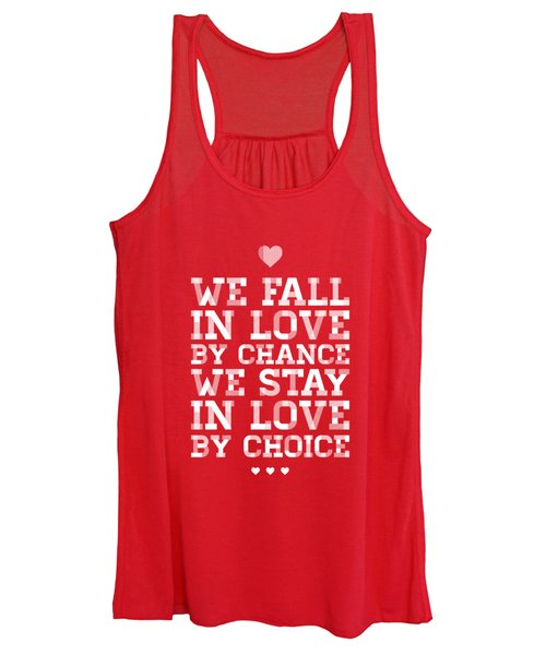 We Fall In Love By Chance We Stay In Love By Choice Valentine Day's Quotes Poster Women's Tank Top