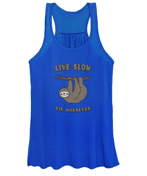 Funny And Cute Sloth Live Slow Die Whenever Cool Statement  Women's Tank Top