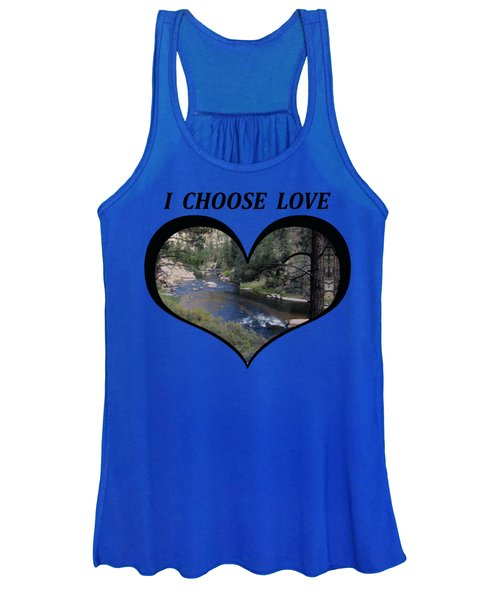 I Choose Love With A Colorado River Flowing In A Heart Women's Tank Top