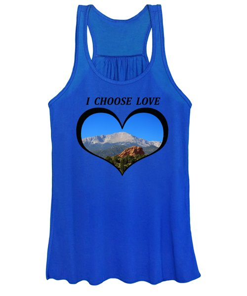 I Choose Love With Pikes Peak And Red Rock Formation In A Heart Women's Tank Top
