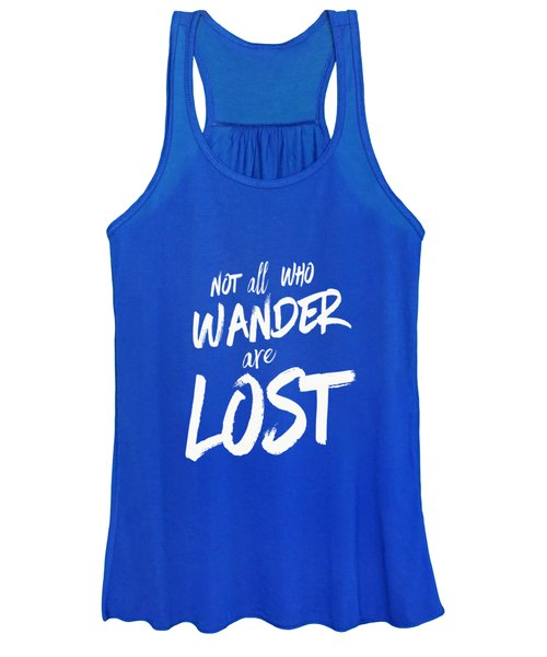 Not All Who Wander Are Lost Tee Women's Tank Top