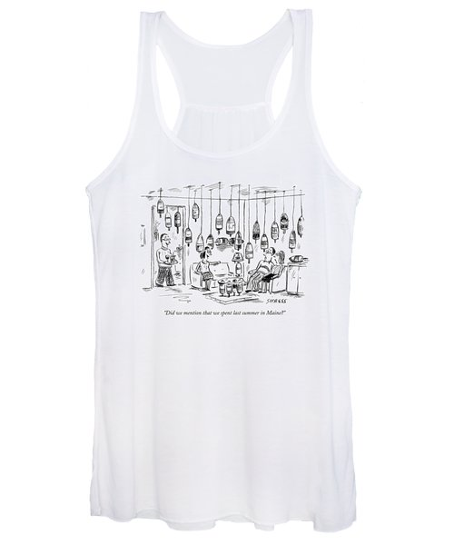 Did We Mention That We Spent Last Summer In Maine? Women's Tank Top