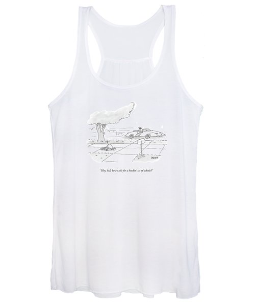 Hey, Kid, How's This For A Bitchin' Set Of Wheels? Women's Tank Top