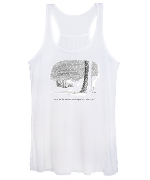 Sorry, Doll, But, Yak-wise, This Is As Good Women's Tank Top