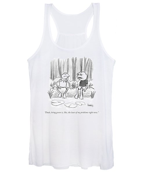 Being Green Is Like The Least Of My Problems Women's Tank Top