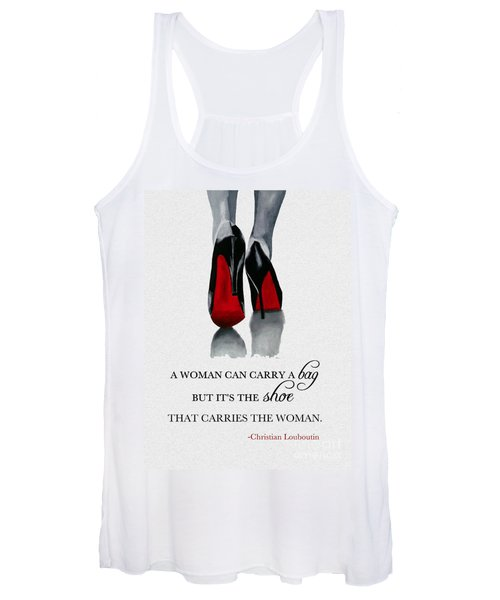 It's The Shoe That Carries The Woman Women's Tank Top
