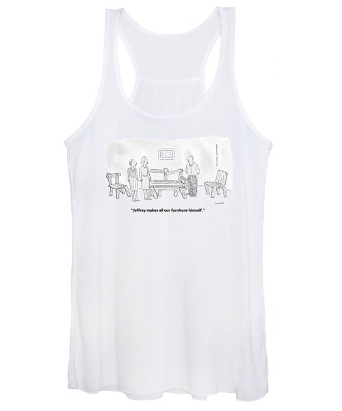 Jeffrey Makes All Our Furniture Himself Women's Tank Top