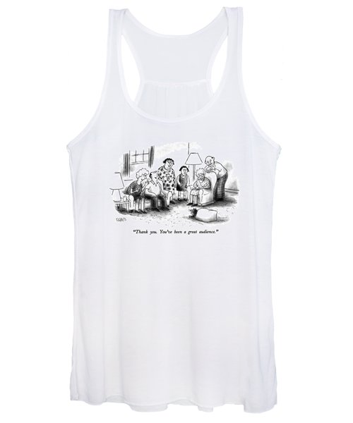Thank You.  You've Been A Great Audience Women's Tank Top