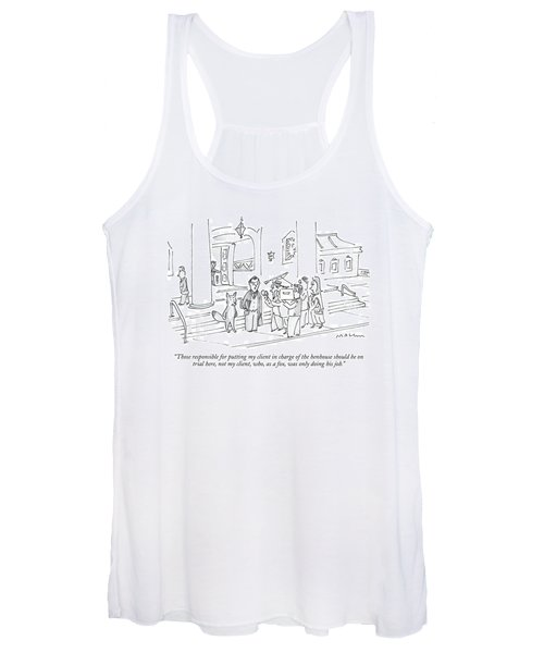 Those Responsible For Putting My Client In Charge Women's Tank Top