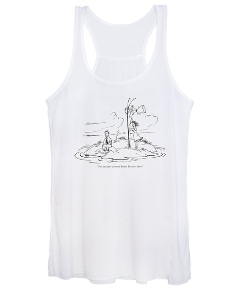 You And Your Damned Brooks Brothers Shirt! Women's Tank Top