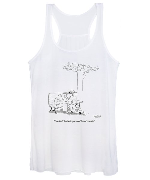 You Don't Look Like You Need Bread Crumbs Women's Tank Top