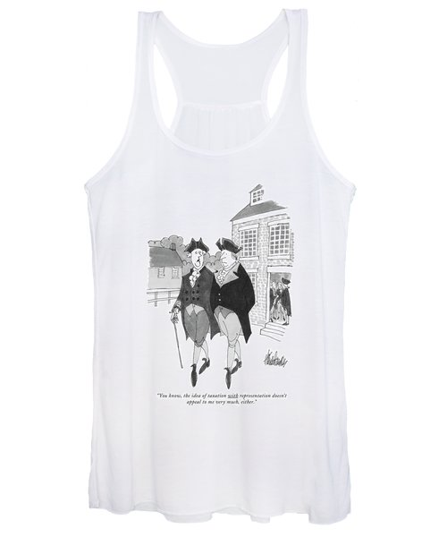 You Know, The Idea Of Taxation Women's Tank Top