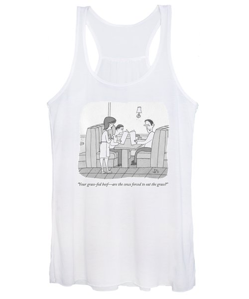 Your Grass-fed Beef - Are The Cows Forced To Eat Women's Tank Top