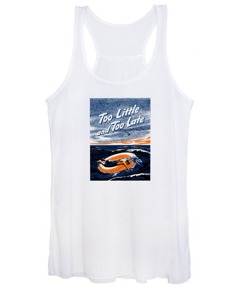 Too Little And Too Late - Ww2 Women's Tank Top