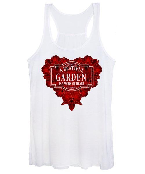 A Beautiful Garden Is A Work Of Heart Tee Women's Tank Top
