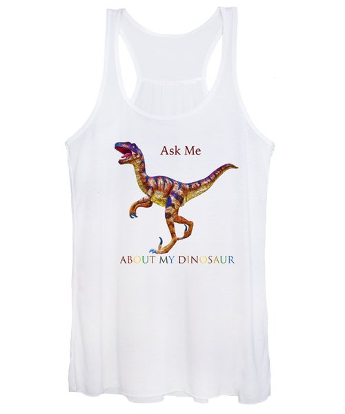 Ask Me About My Dinosaur  Women's Tank Top