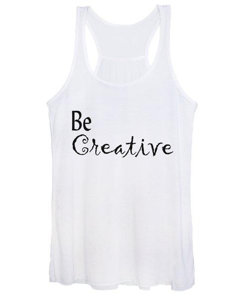 Be Creative Women's Tank Top