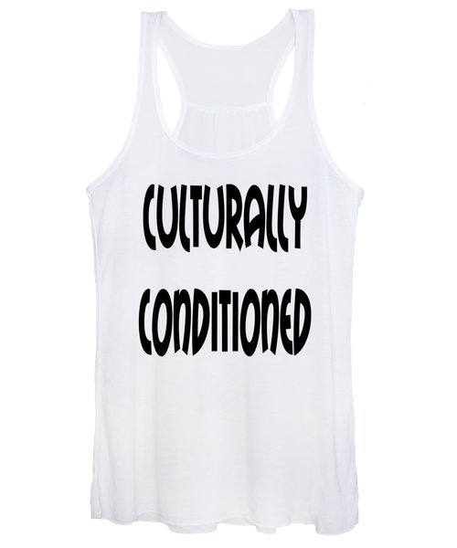 Culturally Condition - Conscious Mindful Quotes Women's Tank Top