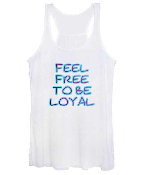 Free To Be Loyal Women's Tank Top