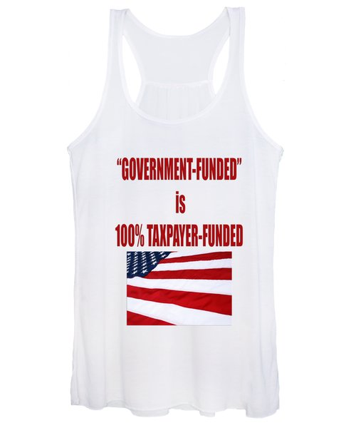 Government Funded Is Taxpayer Funded Women's Tank Top