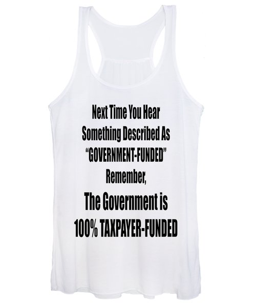 Government Is Taxpayer Funded Women's Tank Top