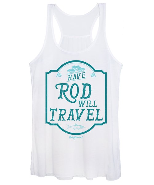 Have Rod Will Travel Salty Women's Tank Top