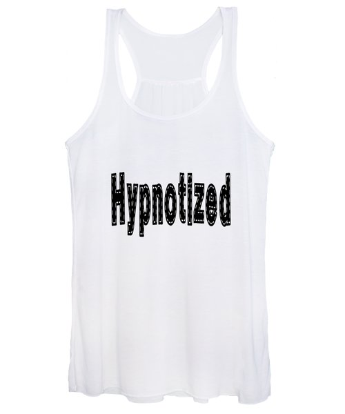 Hypnotized - Love Quote Print Women's Tank Top