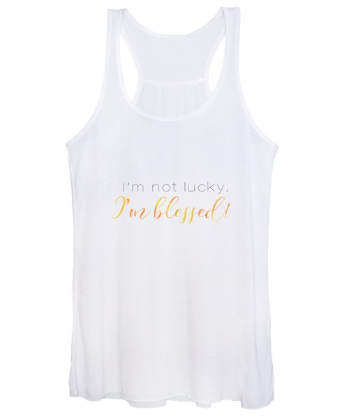 I'm Not Lucky. I'm Blessed. Women's Tank Top