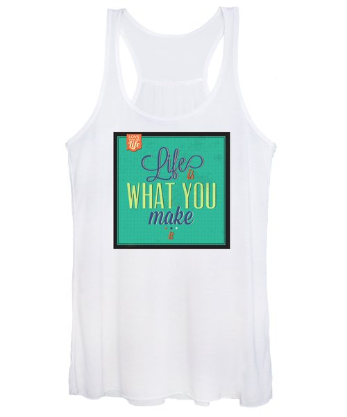 Life Is What You Make It Women's Tank Top