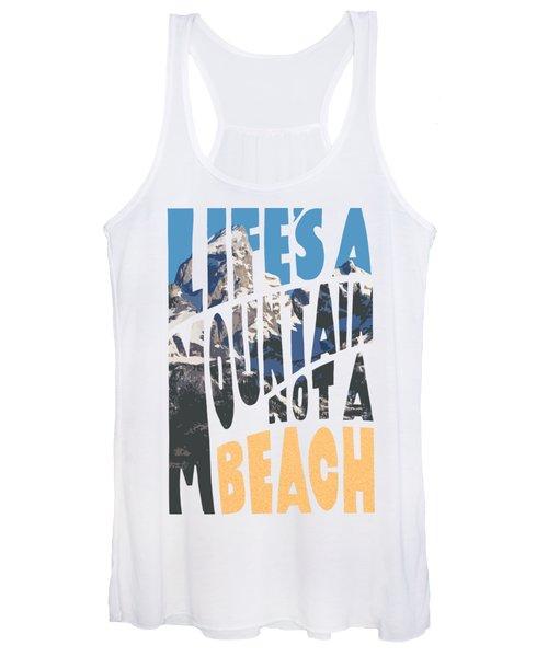 Life's A Mountain Not A Beach Women's Tank Top