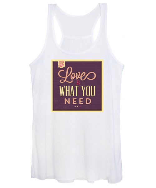Love Is What You Need Women's Tank Top