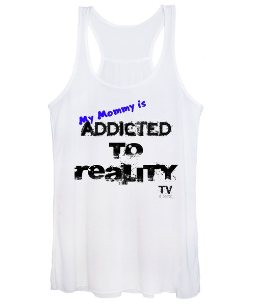 My Mommy Is Addicted To Reality Tv - Blue Women's Tank Top
