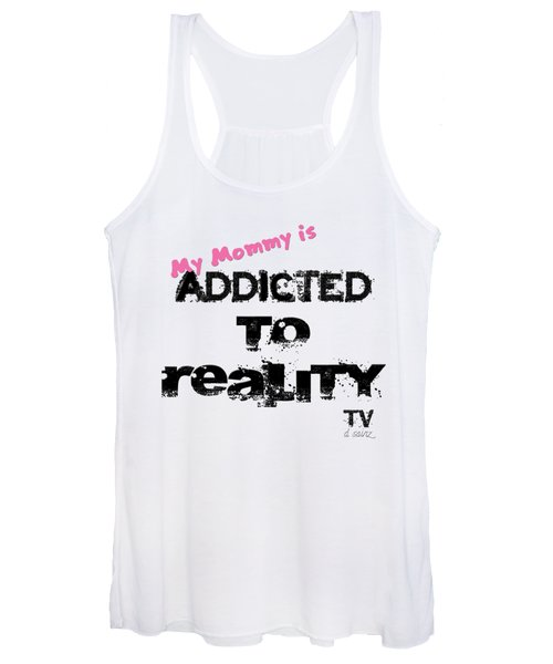 My Mommy Is Addicted To Reality Tv - Girl Women's Tank Top