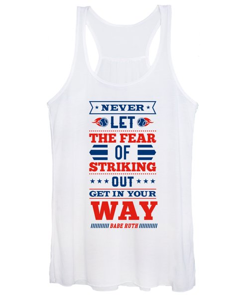 Never Let The Fear Of Striking Out Get In Your Way Quotes Poster Women's Tank Top
