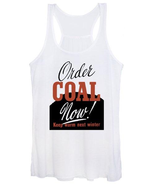 Order Coal Now - Keep Warm Next Winter Women's Tank Top