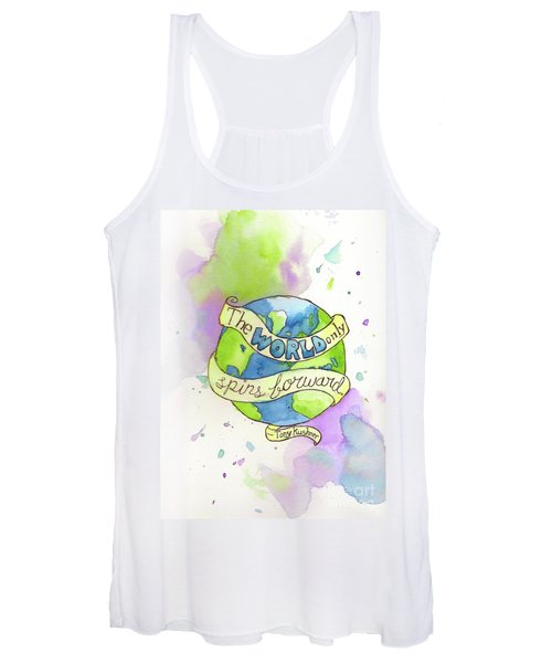 The World Only Spins Forward Women's Tank Top