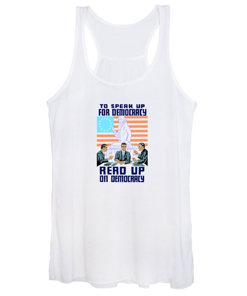 To Speak Up For Democracy Read Up On Democracy Women's Tank Top
