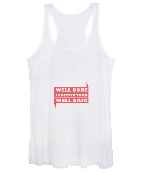 Well Done Is Better Than Well Said -  Benjamin Franklin Inspirational Quotes Poster Women's Tank Top