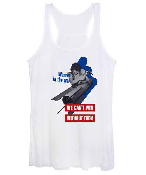Women In The War - We Can't Win Without Them Women's Tank Top