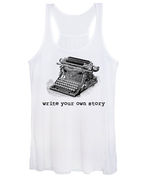 Women's Tank Top featuring the digital art Write Your Own Story T-shirt by Edward Fielding
