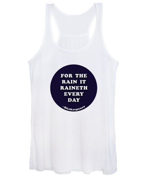 For The Rain It Raineth Every Day #shakespeare #shakespearequote Women's Tank Top