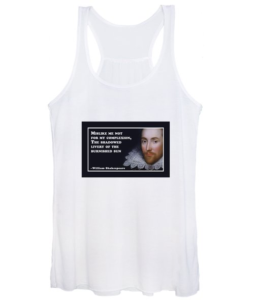Mislike Me Not For My Complexion #shakespeare #shakespearequote Women's Tank Top