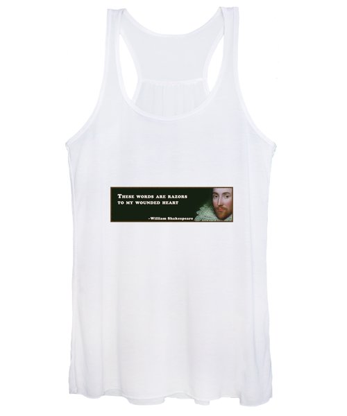 These Words Are Razors To My Wounded Heart #shakespeare #shakespearequote Women's Tank Top