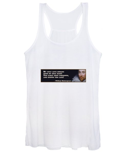 My Only Love Sprung #shakespeare #shakespearequote Women's Tank Top