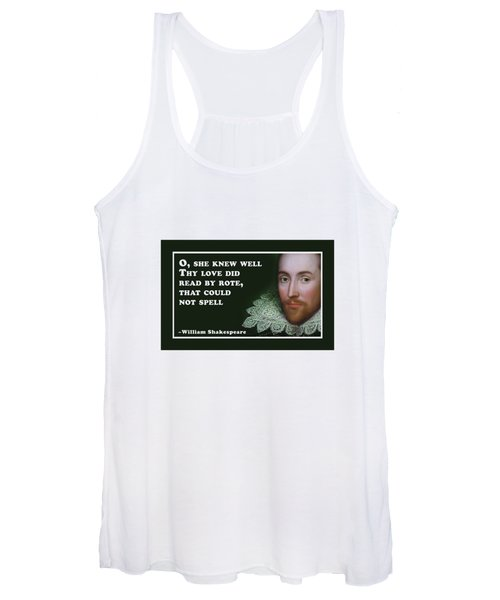 O, She Knew Well #shakespeare #shakespearequote Women's Tank Top