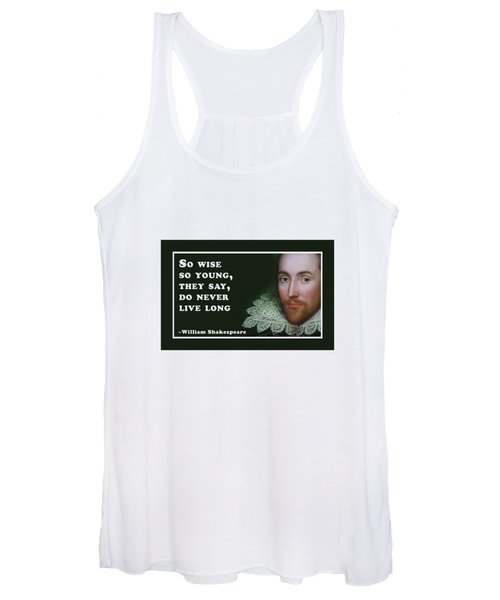 So Wise So Young #shakespeare #shakespearequote Women's Tank Top