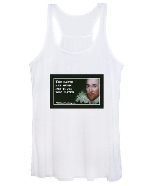The Earth Has Music For Those Who Listen  #shakespeare #shakespearequote Women's Tank Top